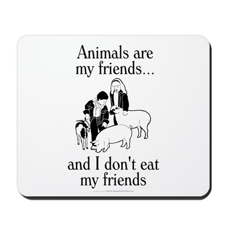 Animals are my friends Mousepad