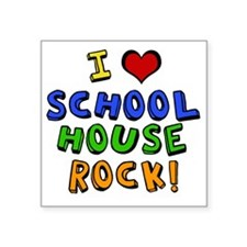 "schoolhouserock Square Sticker 3"" x 3"""