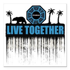 "2-live-together-dharma-w Square Car Magnet 3"" x 3"""