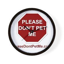 Please Dont Pet Me .com Wall Clock