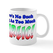 Too Much Garlic Apron Mug