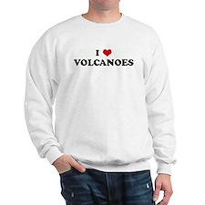 I Love VOLCANOES Sweatshirt