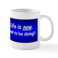 life is here Mug