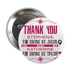 "Thank you Stephanie and Katherine (Ja 2.25"" Button"
