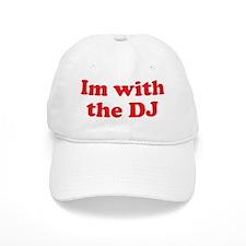 Im with the DJ Baseball Cap