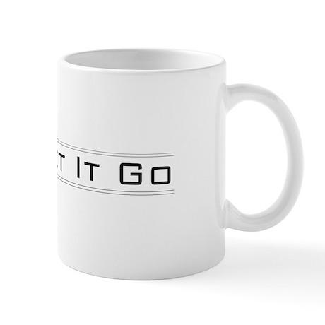 Just Let It Go Mug