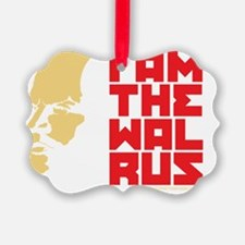 I am the walrus Ornament