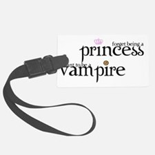2-forget princess, I want to be  Luggage Tag