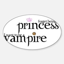 2-forget princess, I want to be a v Sticker (Oval)