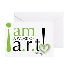 I am a work of a.r.t! Greeting Card