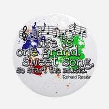 life_is_a_song Round Ornament
