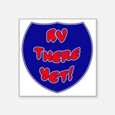 "RVThere-HighwaySign Square Sticker 3"" x 3"""