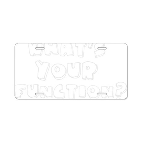 Whats Your Function? Aluminum License Plate