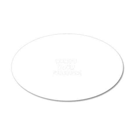 Whats Your Function? 20x12 Oval Wall Decal