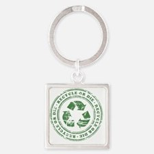 Recycle or Die Square Keychain