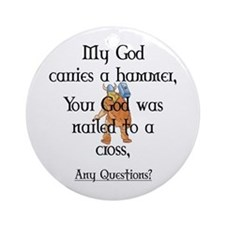 My God carries a hammer Ornament (Round)