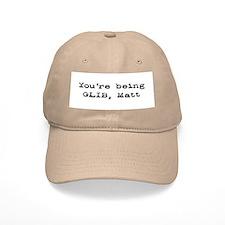 You're Being Glib, Matt Baseball Cap