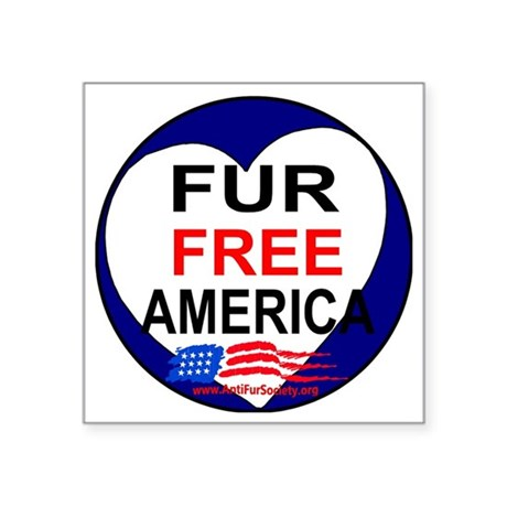 "FUR FREE AMERICA2 Square Sticker 3"" x 3"""