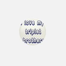 ilovemytripletbrothers2 Mini Button