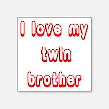 "ilovemytwinbrotherred Square Sticker 3"" x 3"""