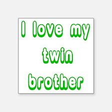 "ilovemytwinbrotherGREEN Square Sticker 3"" x 3"""