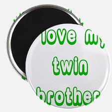 ilovemytwinbrotherGREEN Magnet