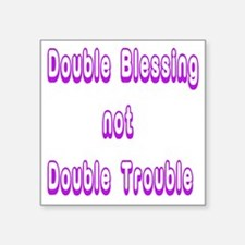 """doubleblessing1 Square Sticker 3"""" x 3"""""""