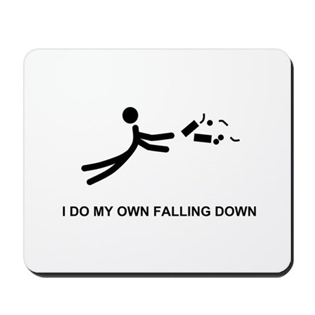 I Do My Own Falling... - Mousepad