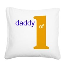 daddy of 1 Square Canvas Pillow