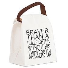 Braver than a bullfighter Canvas Lunch Bag