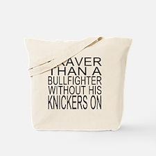 Braver than a bullfighter Tote Bag