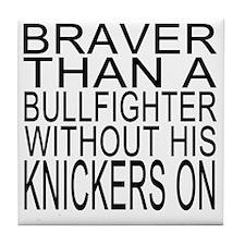 Braver than a bullfighter Tile Coaster