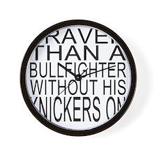 Braver than a bullfighter Wall Clock