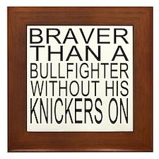 Braver than a bullfighter Framed Tile