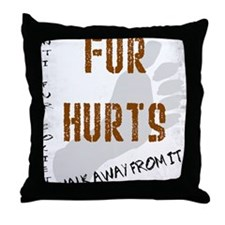 Fur walk away from it Throw Pillow