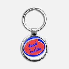 dead inside Round Keychain
