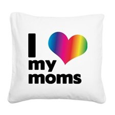 i love my moms Square Canvas Pillow