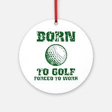 Born To Golf Round Ornament