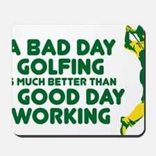 A Bad Day Golfing Mousepad