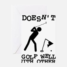 Doesn't Golf Well With Others Greeting Card