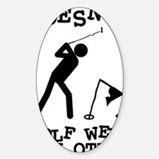 Doesn't Golf Well With Others Sticker (Oval)