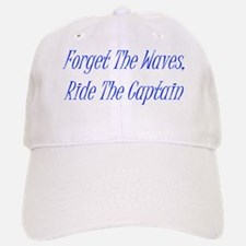 forget the waves ride the tain Baseball Baseball Cap