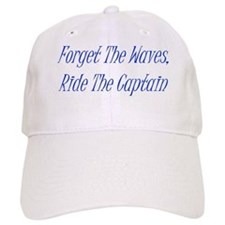 forget the waves ride the tain Baseball Cap