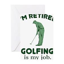Golfing Is My Job Greeting Card