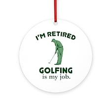 Golfing Is My Job Round Ornament