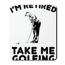 Take Me Golfing Mousepad