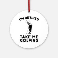 Take Me Golfing Round Ornament