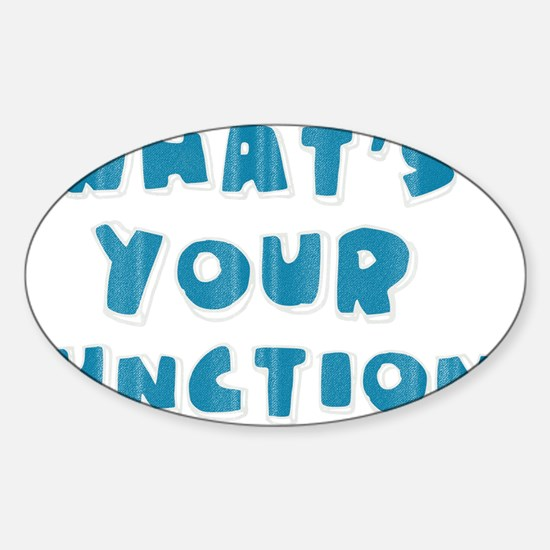 Whats Your Function Blue Sticker (Oval)
