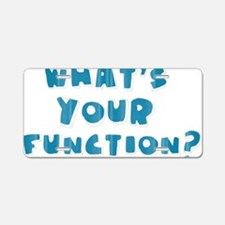 Whats Your Function Blue Aluminum License Plate