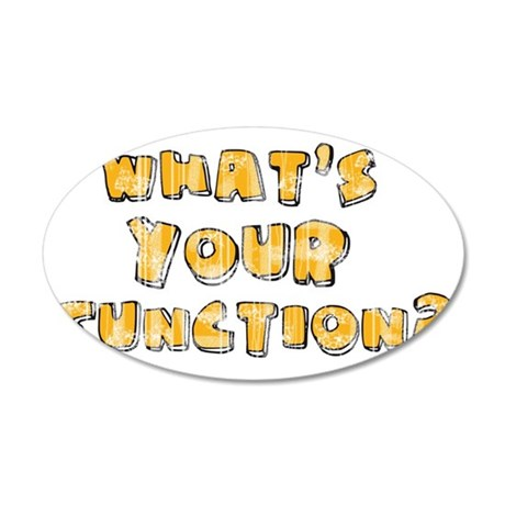 Whats Your Function 35x21 Oval Wall Decal